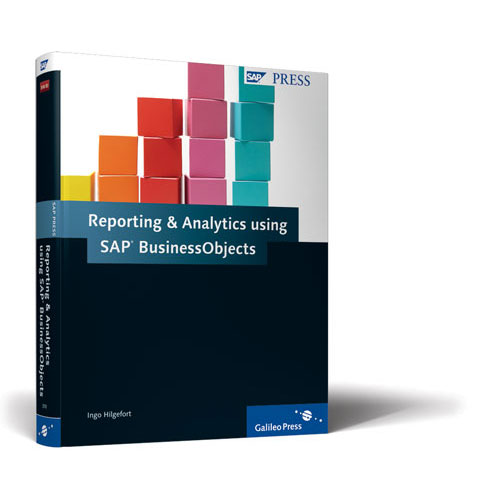Reporting & Analytics using SAP BusinessObjects, by Ingo Hilgeford