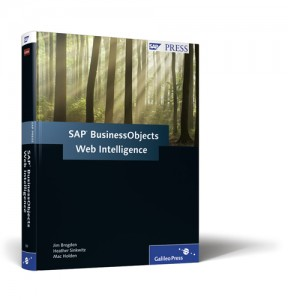 SAP Business Objects Web Intelligence, by Jim Brogden, Mac Holden, Heather Sinkwitz
